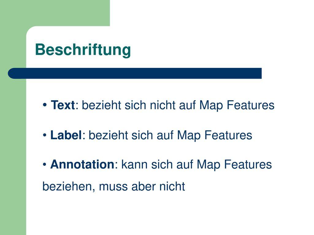 Beschriftung Text: bezieht sich nicht auf Map Features