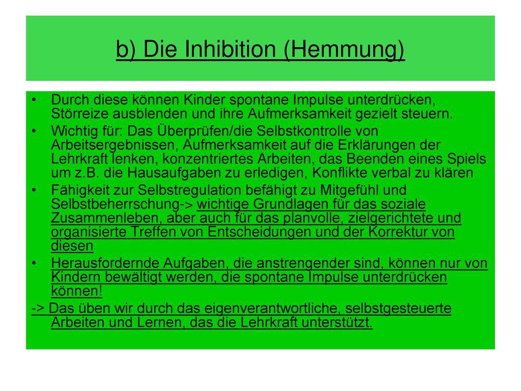 b) Die Inhibition (Hemmung)
