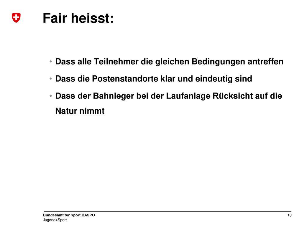 Fair heisst: Dass alle Teilnehmer die gleichen Bedingungen antreffen