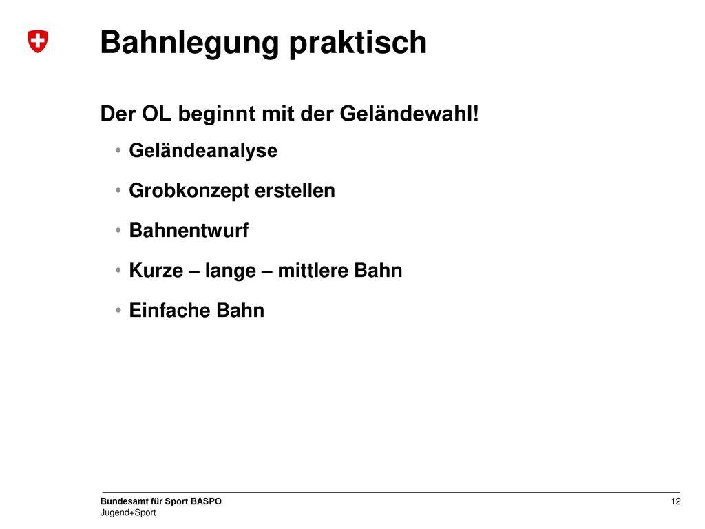 Bahnlegung praktisch Der OL beginnt mit der Geländewahl!