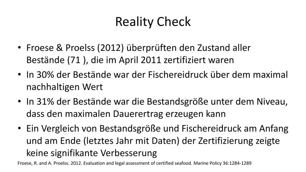 Reality Check Froese & Proelss (2012) überprüften den Zustand aller Bestände (71 ), die im April 2011 zertifiziert waren.