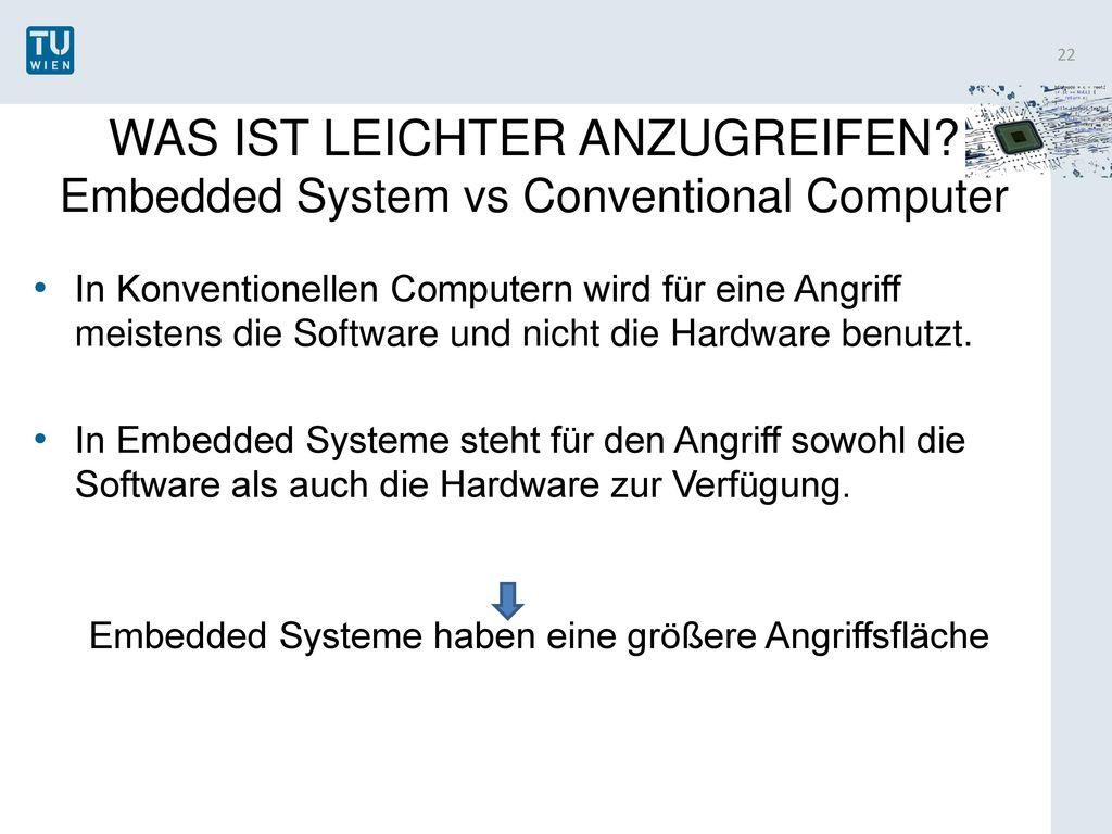 WAS IST LEICHTER ANZUGREIFEN Embedded System vs Conventional Computer