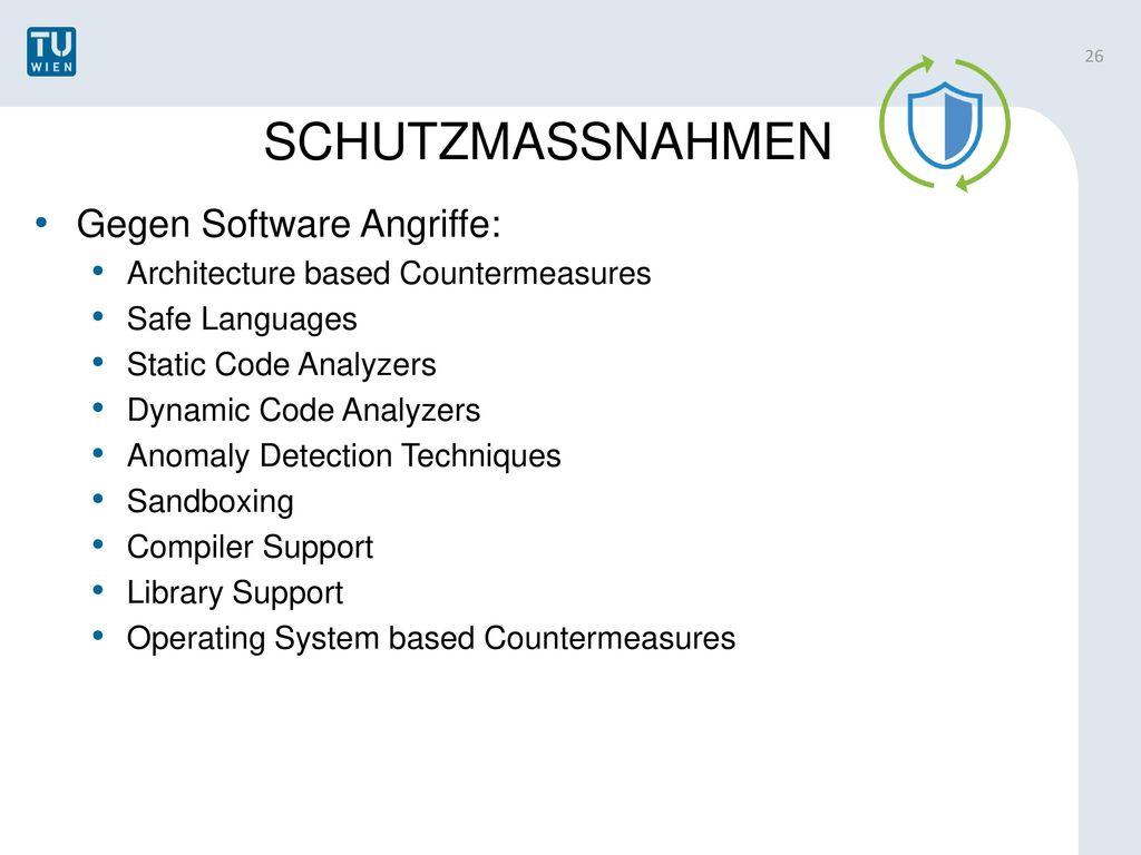 SCHUTZMASSNAHMEN Gegen Software Angriffe: