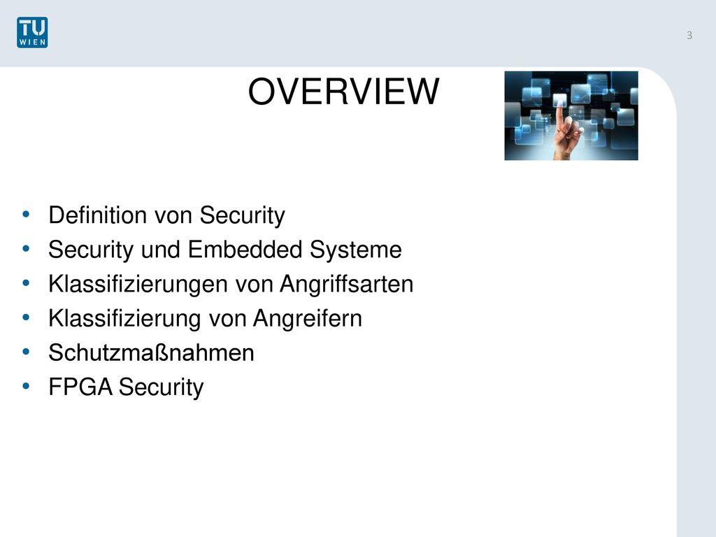 OVERVIEW Definition von Security Security und Embedded Systeme