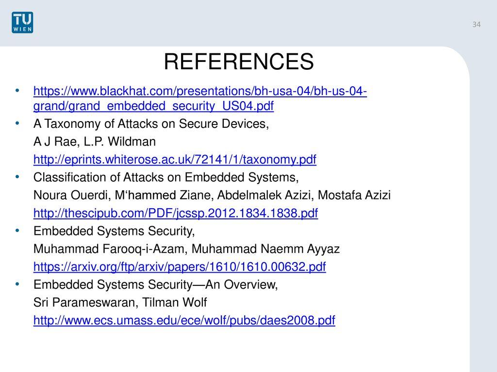 REFERENCES https://www.blackhat.com/presentations/bh-usa-04/bh-us-04-grand/grand_embedded_security_US04.pdf.