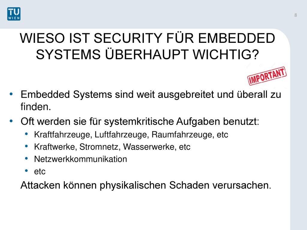 WIESO IST SECURITY FÜR EMBEDDED SYSTEMS ÜBERHAUPT WICHTIG