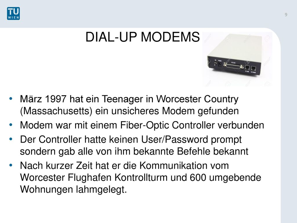 DIAL-UP MODEMS März 1997 hat ein Teenager in Worcester Country (Massachusetts) ein unsicheres Modem gefunden.