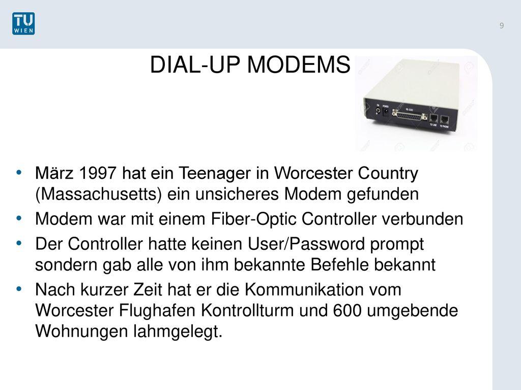 DIAL-UP MODEMS März 1997 hat ein Teenager in Worcester Country (Massachusetts) ein unsicheres Modem gefunden.