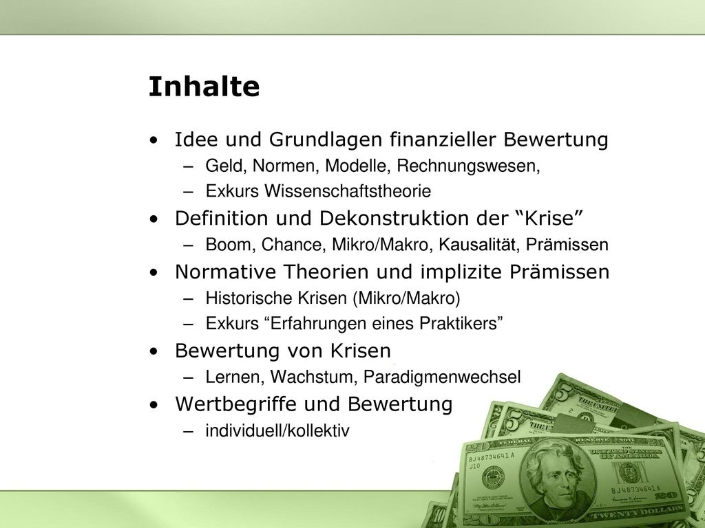 Inhalte Idee und Grundlagen finanzieller Bewertung