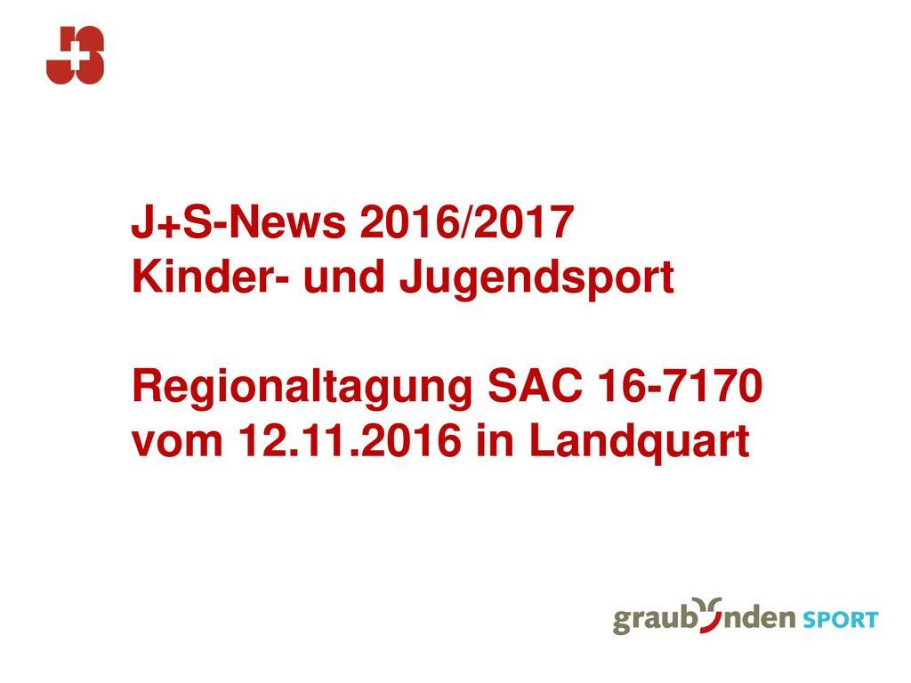 J+S-News 2016/2017 Kinder- und Jugendsport Regionaltagung SAC 16-7170 vom 12.11.2016 in Landquart