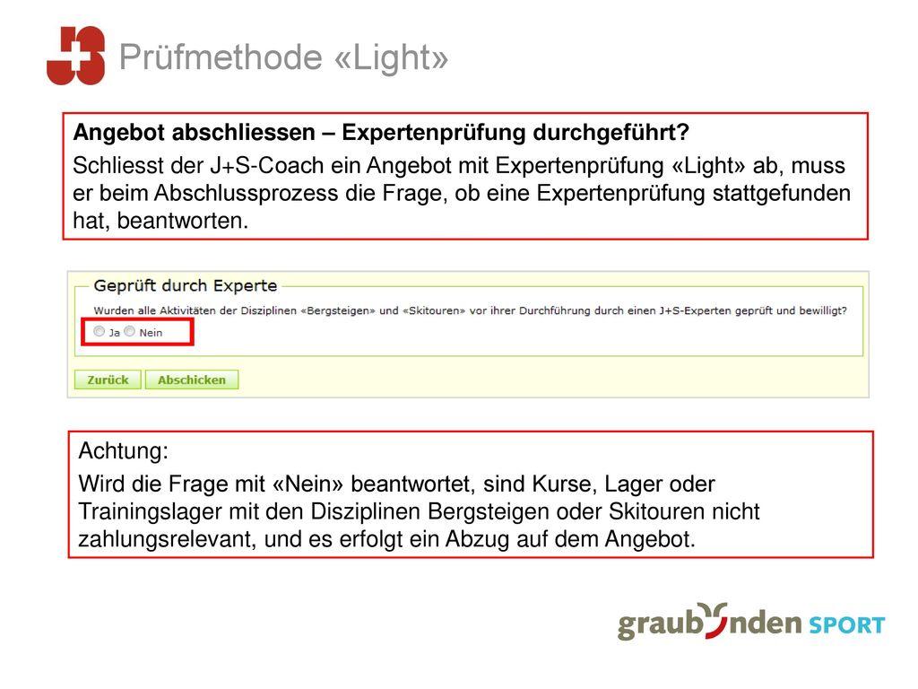 Prüfmethode «Light» Angebot abschliessen – Expertenprüfung durchgeführt