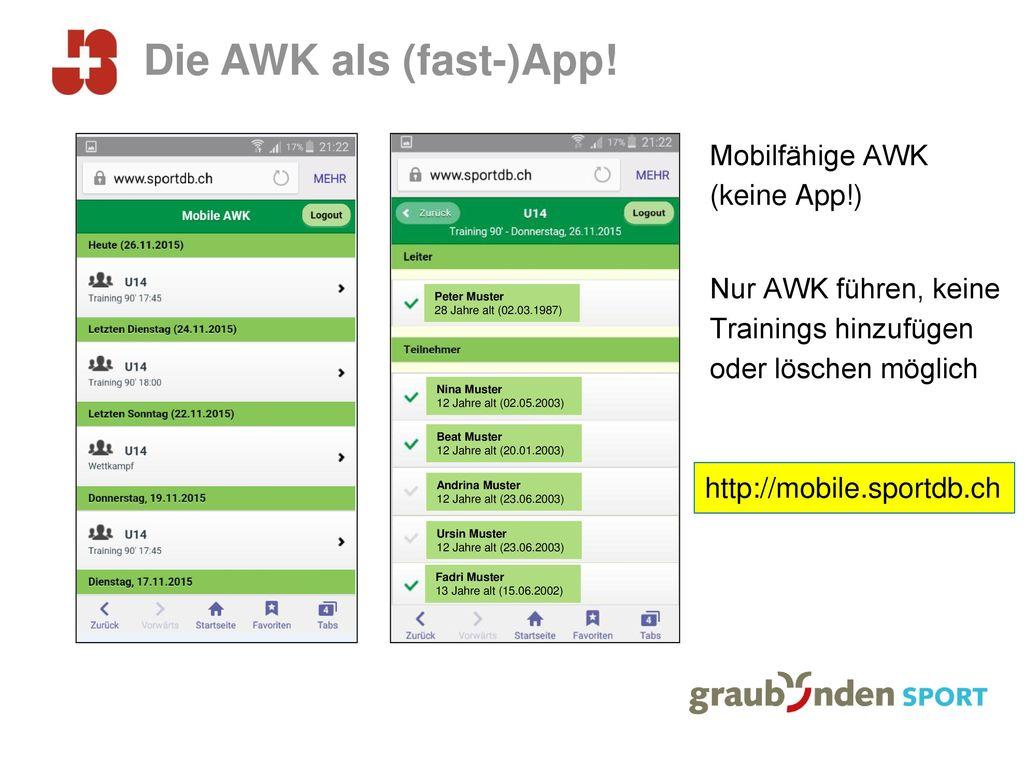 Die AWK als (fast-)App! Mobilfähige AWK (keine App!) Nur AWK führen, keine Trainings hinzufügen oder löschen möglich