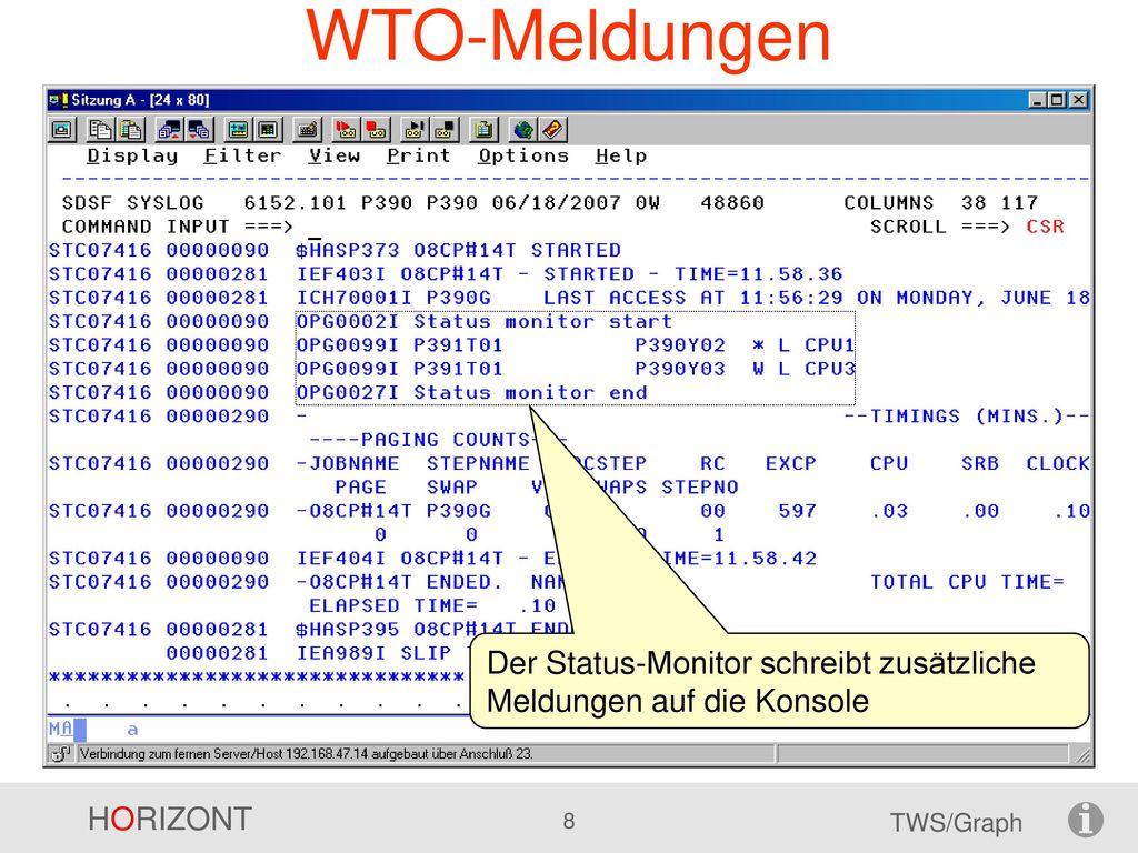 WTO-Meldungen Der Status-Monitor schreibt zusätzliche Meldungen auf die Konsole