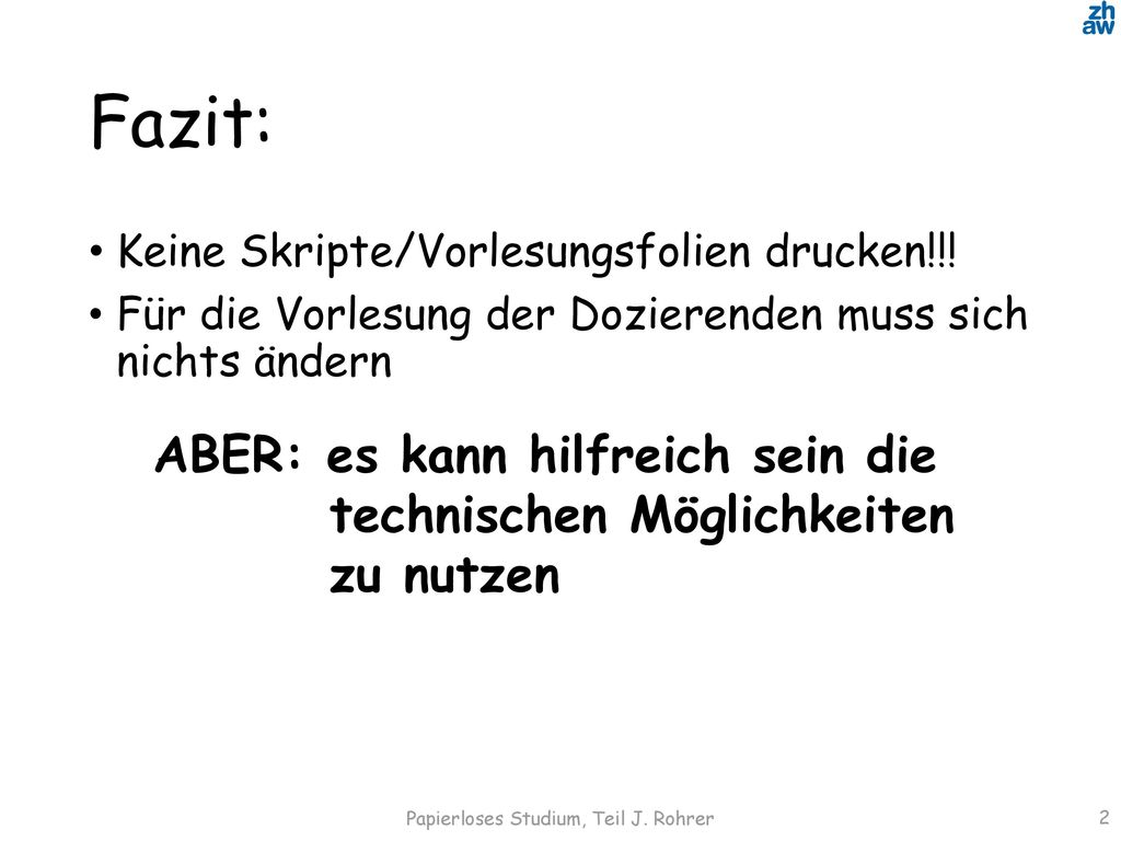 Papierloses Studium, Teil J. Rohrer