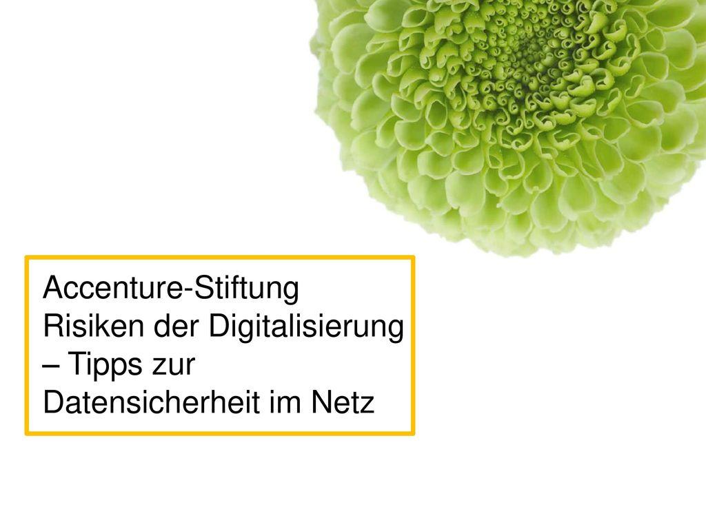 Accenture-Stiftung Risiken der Digitalisierung – Tipps zur Datensicherheit im Netz