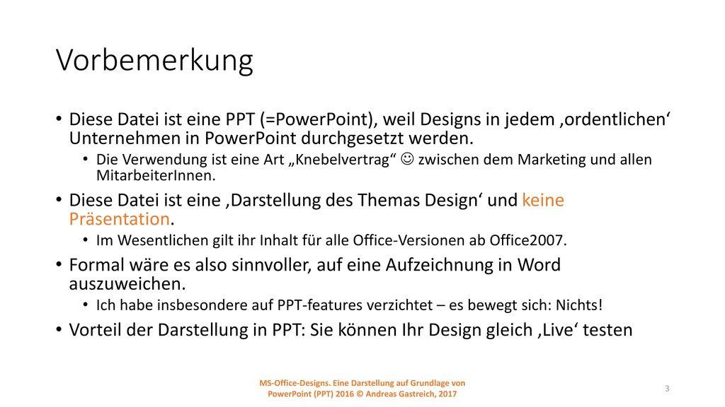 Vorbemerkung Diese Datei ist eine PPT (=PowerPoint), weil Designs in jedem 'ordentlichen' Unternehmen in PowerPoint durchgesetzt werden.