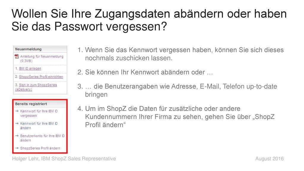 Wollen Sie Ihre Zugangsdaten abändern oder haben Sie das Passwort vergessen