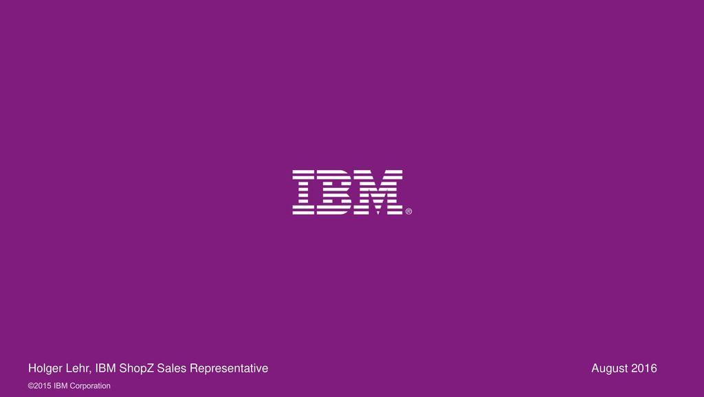 Holger Lehr, IBM ShopZ Sales Representative August 2016