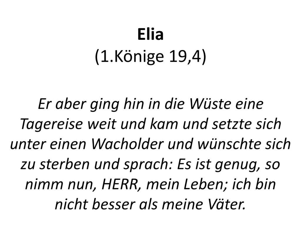 Elia (1.Könige 19,4)