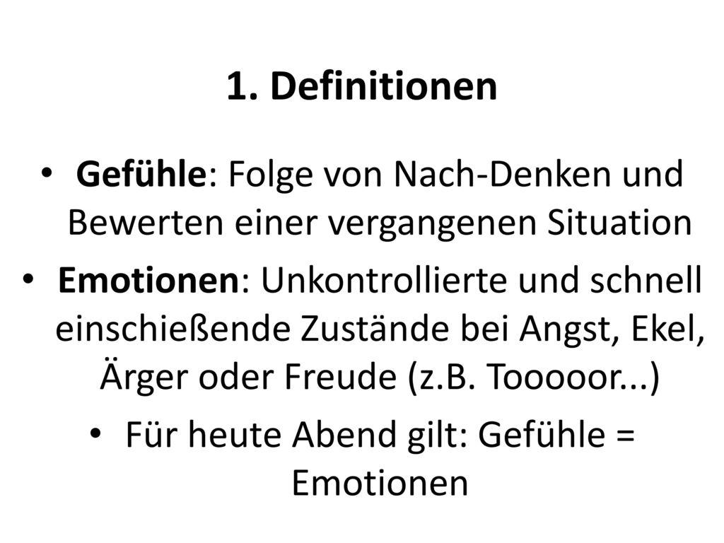 Für heute Abend gilt: Gefühle = Emotionen
