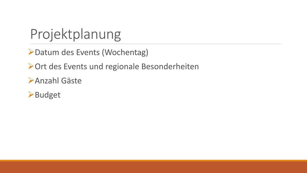 Projektplanung Datum des Events (Wochentag)
