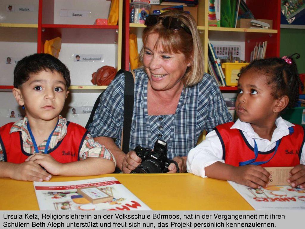 Ursula Kelz, Religionslehrerin an der Volksschule Bürmoos, hat in der Vergangenheit mit ihren Schülern Beth Aleph unterstützt und freut sich nun, das Projekt persönlich kennenzulernen.