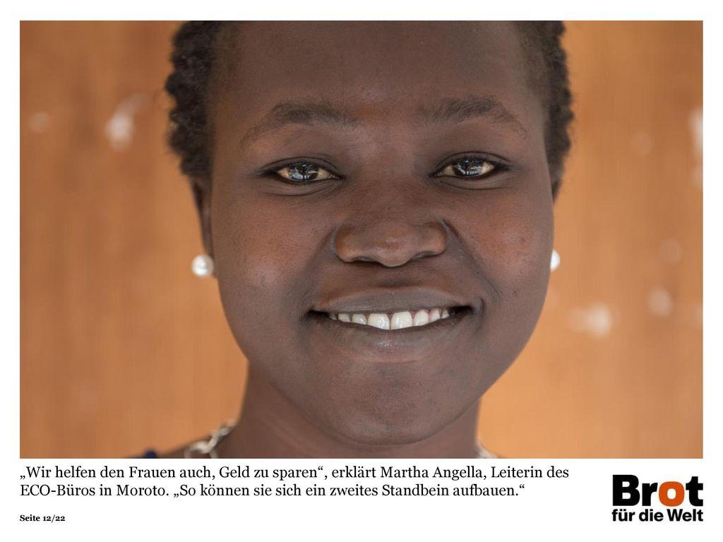 """""""Wir helfen den Frauen auch, Geld zu sparen , erklärt Martha Angella, Leiterin des ECO-Büros in Moroto. """"So können sie sich ein zweites Standbein aufbauen."""