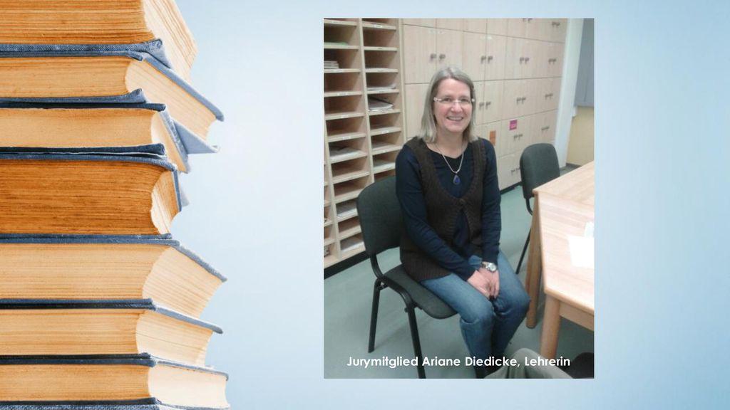 Jurymitglied Ariane Diedicke, Lehrerin