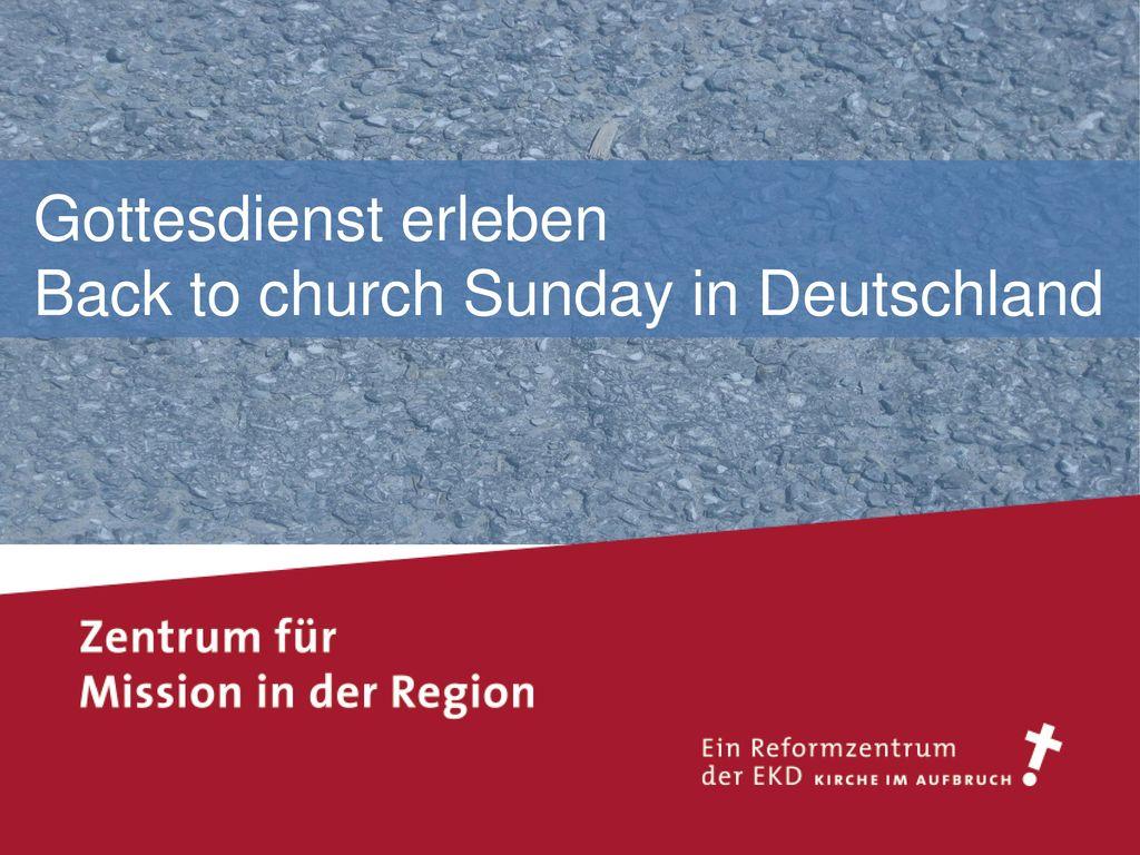 Gottesdienst erleben Back to church Sunday in Deutschland