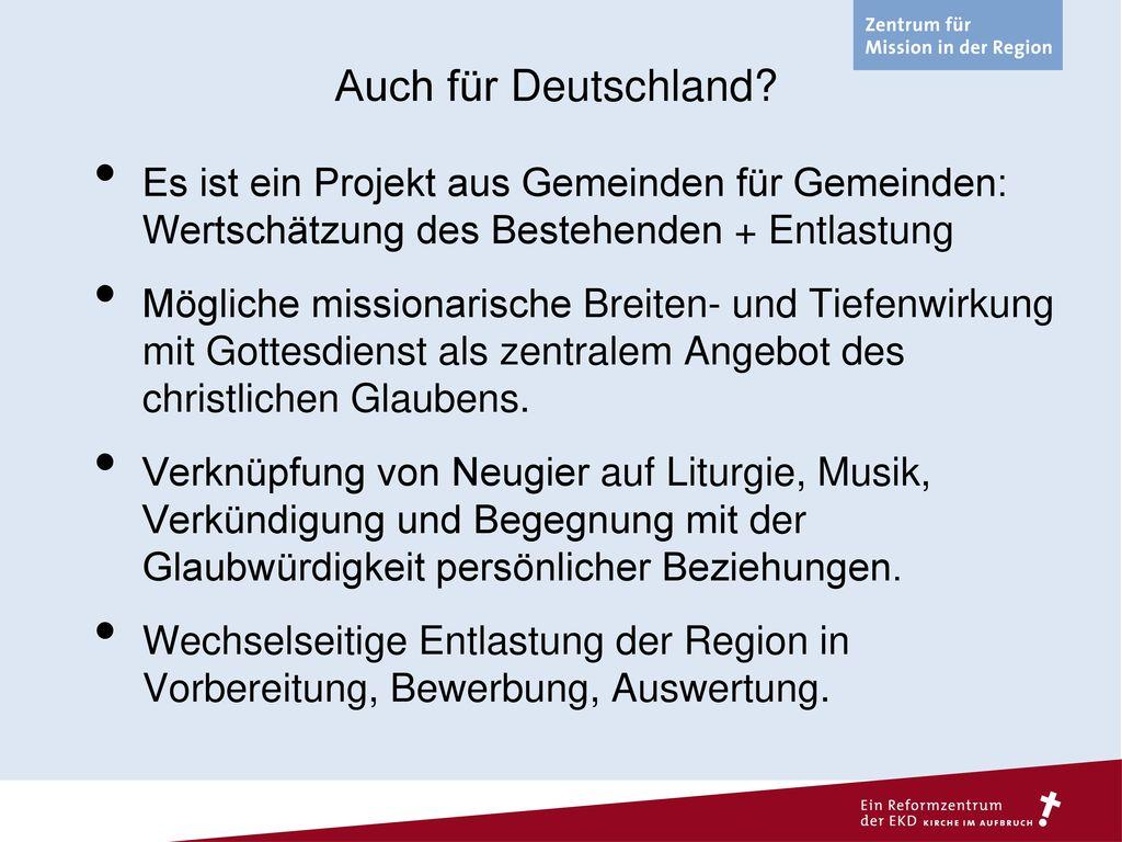 Auch für Deutschland Es ist ein Projekt aus Gemeinden für Gemeinden: Wertschätzung des Bestehenden + Entlastung.