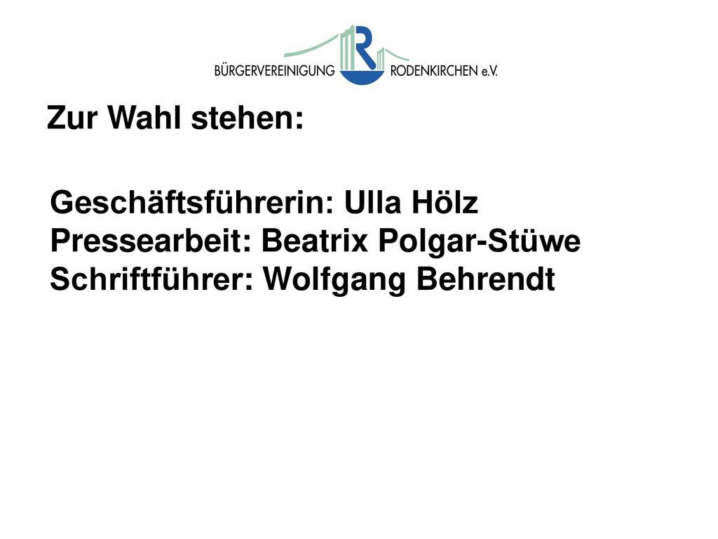 Wahlen Zur Wahl stehen: 1. Vorsitzender: Dieter Maretzky