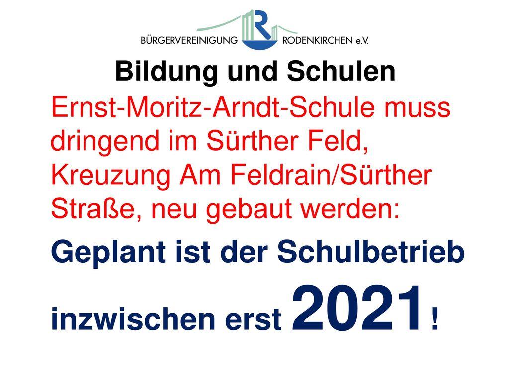Geplant ist der Schulbetrieb inzwischen erst 2021!