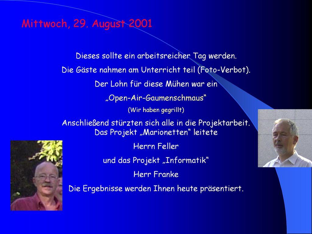 Mittwoch, 29. August 2001 Dieses sollte ein arbeitsreicher Tag werden.