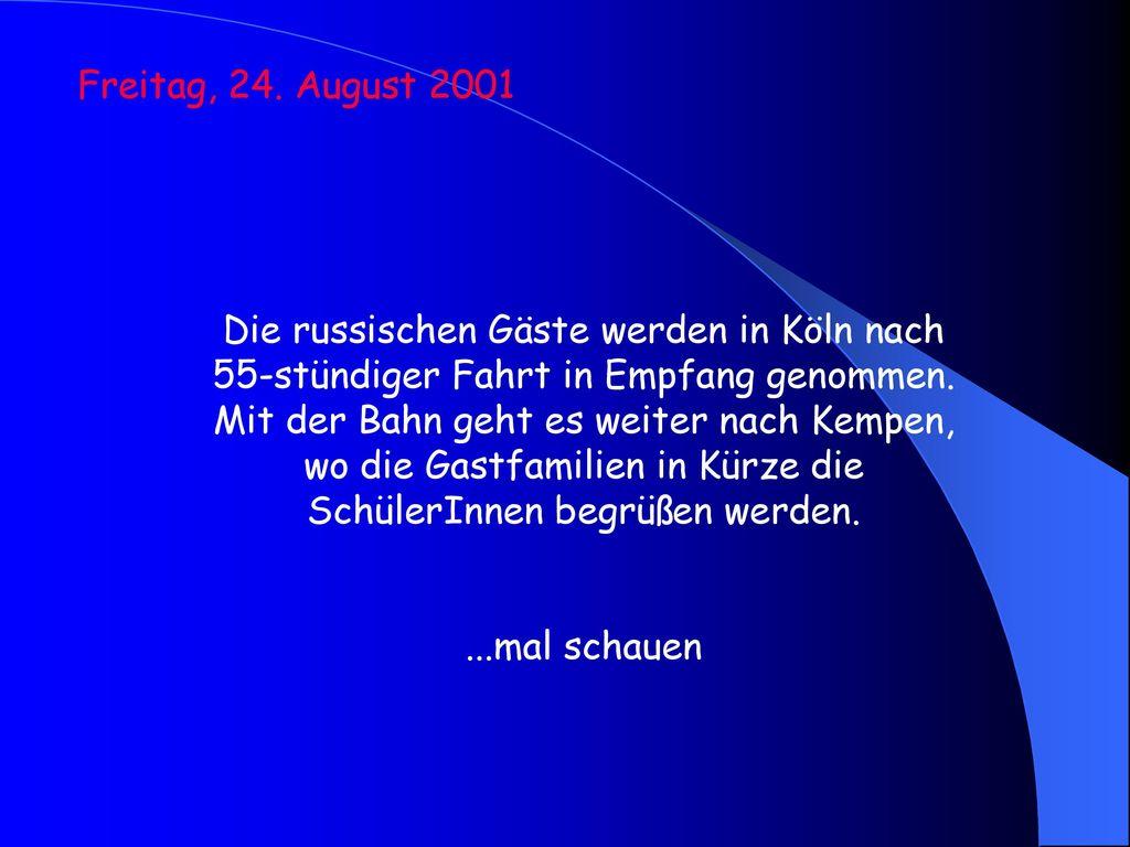 Freitag, 24. August 2001