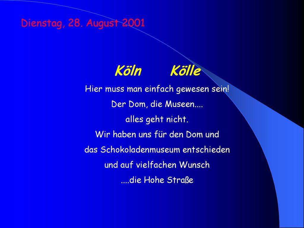 Köln Kölle Dienstag, 28. August 2001