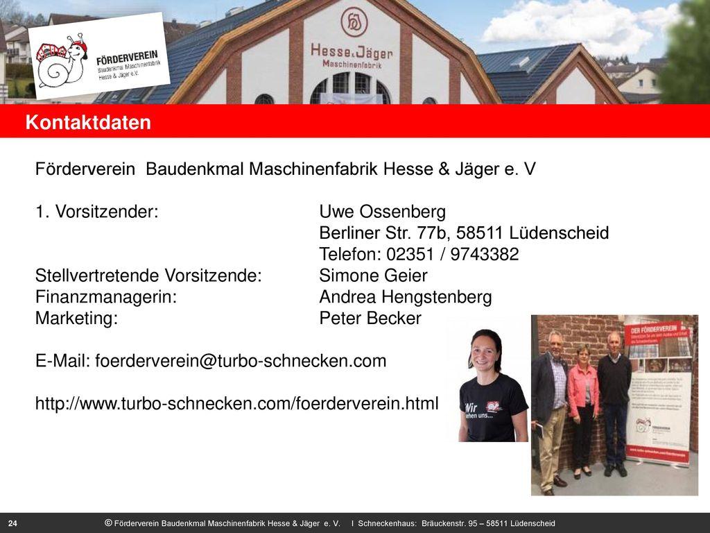 Kontaktdaten Förderverein Baudenkmal Maschinenfabrik Hesse & Jäger e. V 1. Vorsitzender: Uwe Ossenberg.