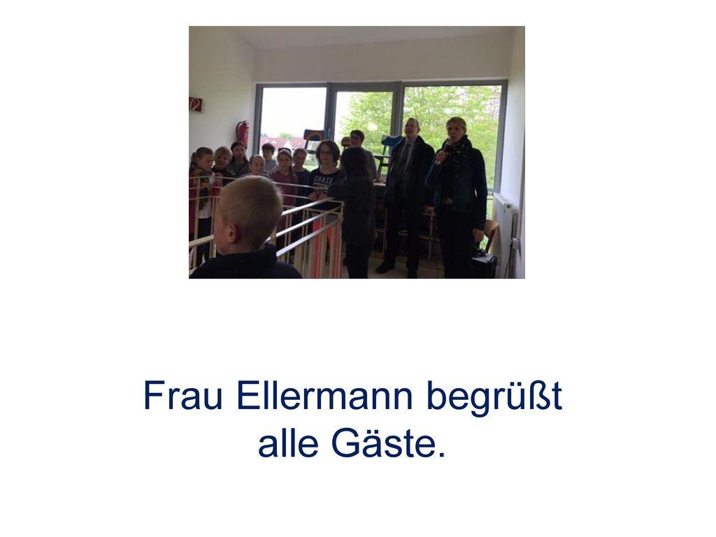 Frau Ellermann begrüßt alle Gäste.