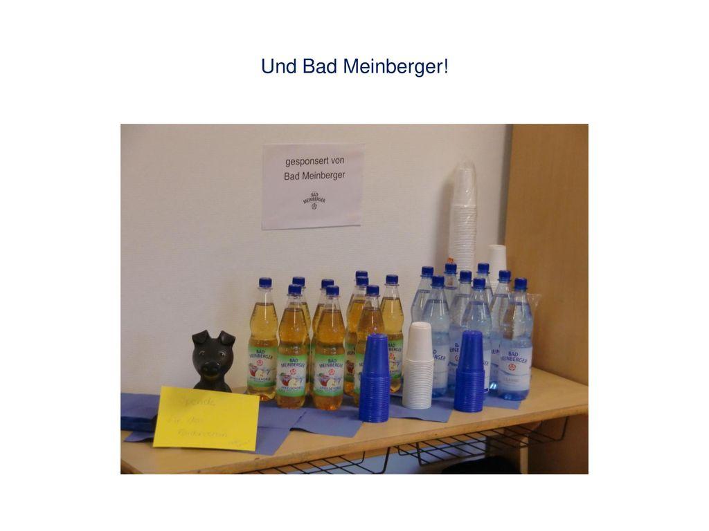 Und Bad Meinberger!