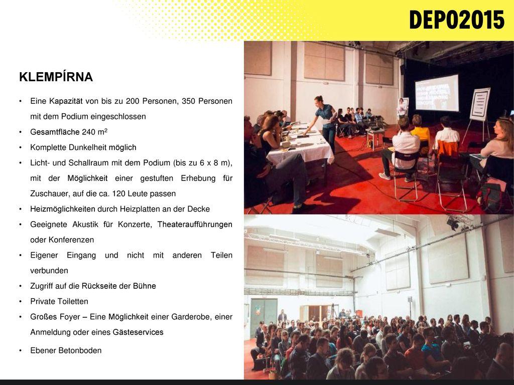 KLEMPÍRNA Eine Kapazität von bis zu 200 Personen, 350 Personen mit dem Podium eingeschlossen. Gesamtfläche 240 m2.