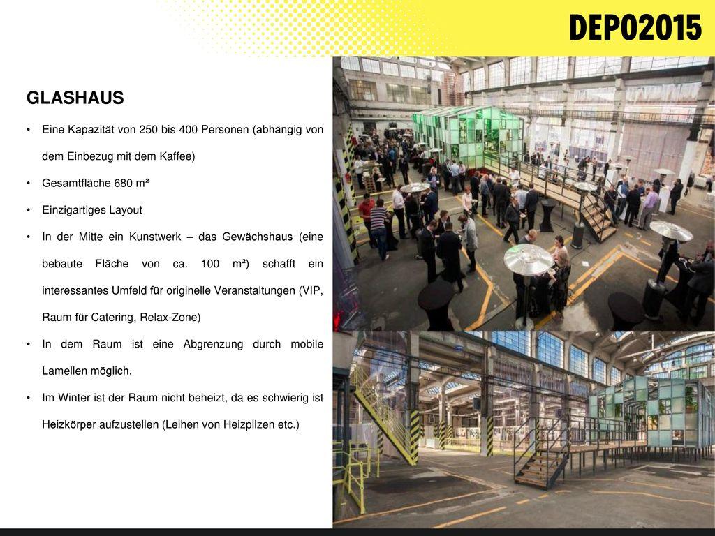 GLASHAUS Eine Kapazität von 250 bis 400 Personen (abhängig von dem Einbezug mit dem Kaffee) Gesamtfläche 680 m².