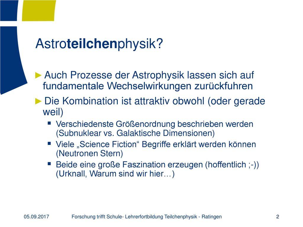 Forschung trifft Schule- Lehrerfortbildung Teilchenphysik - Ratingen