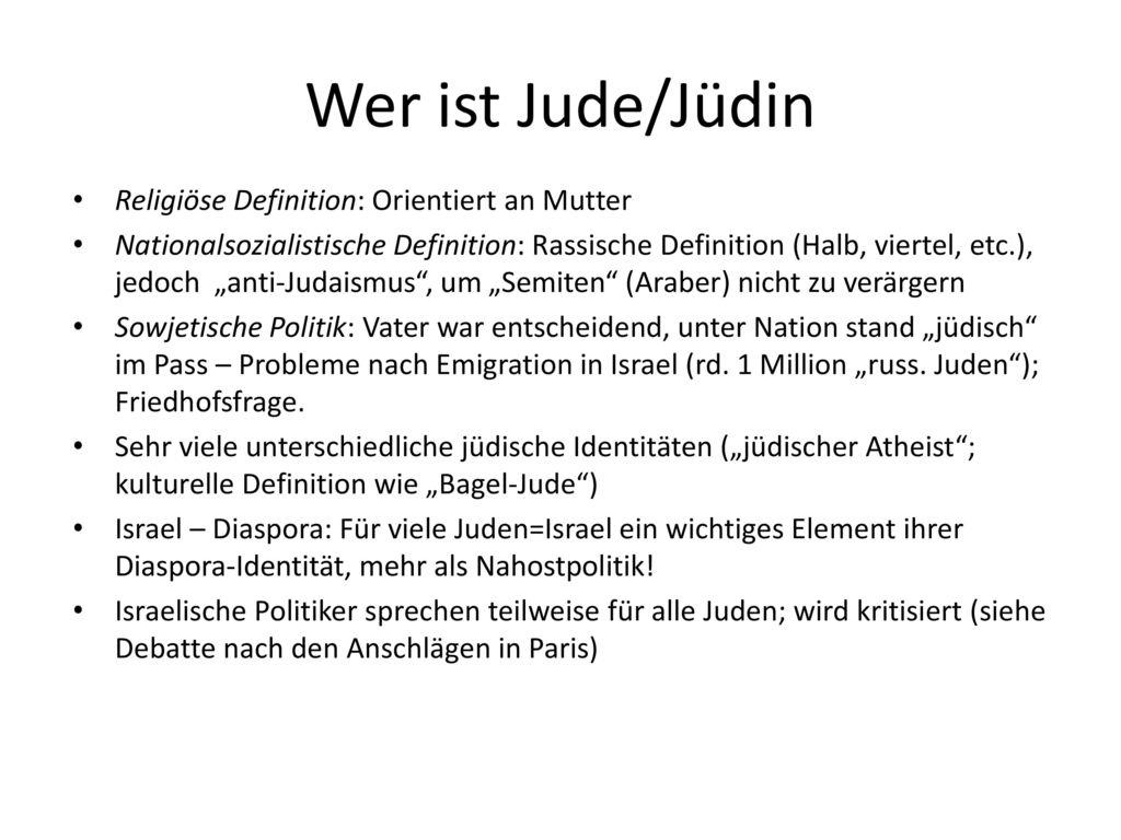 Wer ist Jude/Jüdin Religiöse Definition: Orientiert an Mutter