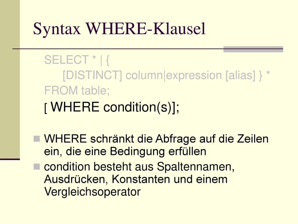 Syntax WHERE-Klausel SELECT * | {