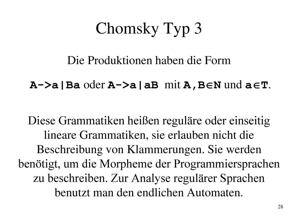 Chomsky Typ 3 Die Produktionen haben die Form