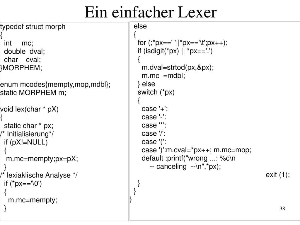 Ein einfacher Lexer typedef struct morph else { { int mc;