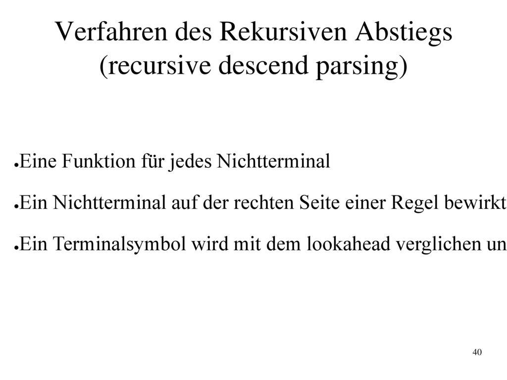 Verfahren des Rekursiven Abstiegs (recursive descend parsing)