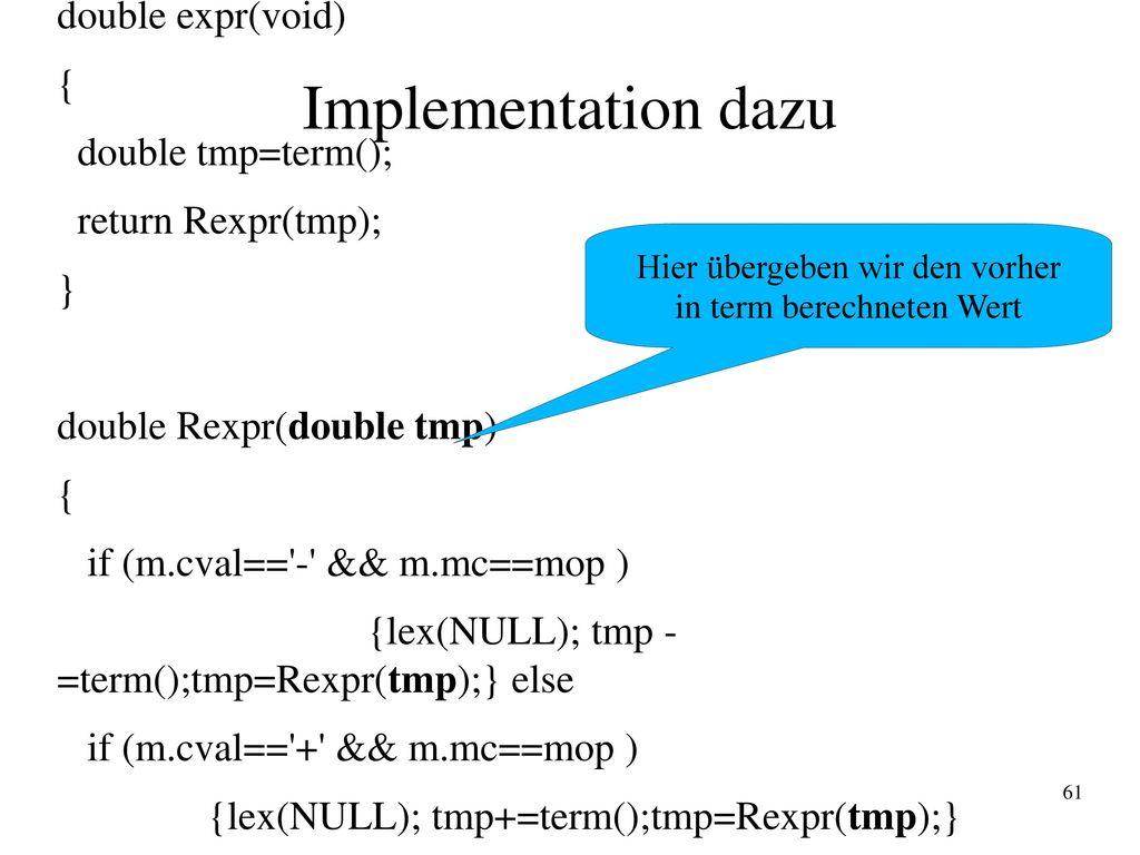 Implementation dazu double expr(void) { double tmp=term();
