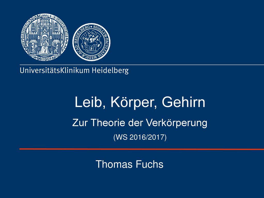 Leib, Körper, Gehirn Zur Theorie der Verkörperung (WS 2016/2017)