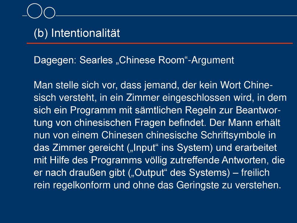 "(b) Intentionalität Dagegen: Searles ""Chinese Room -Argument"