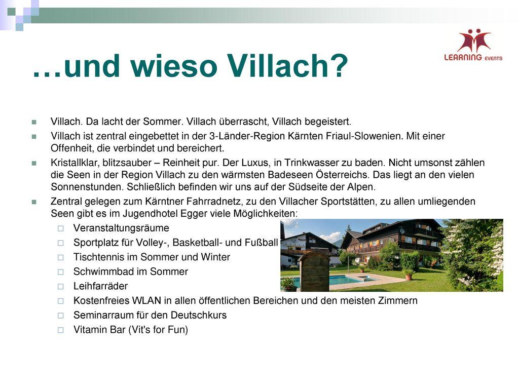 …und wieso Villach Villach. Da lacht der Sommer. Villach überrascht, Villach begeistert.